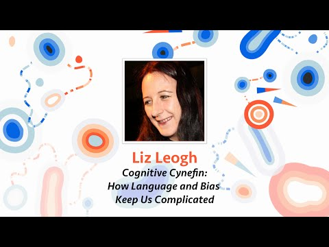 Liz Keogh — Cognitive Cynefin: How Language and Bias Keep Us Complicated