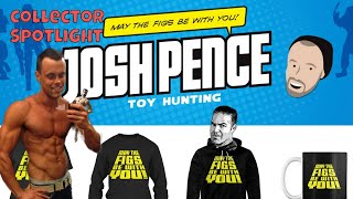 Collector Spotlight #11 with Josh Pence | Toy Hunting & How to loose weight!