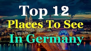 Germany - Top 12 Tourist Attractions thumbnail