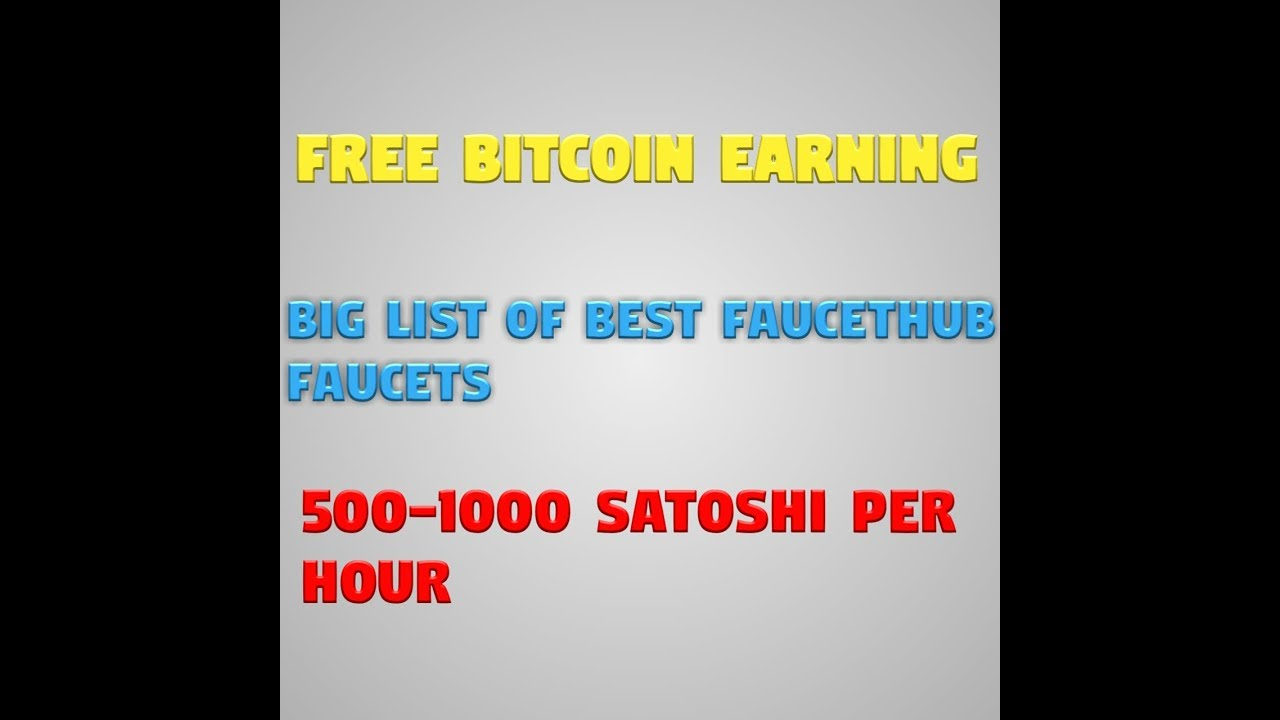 EARN 1-2$ PER DAY EASILY-- 500-1000 SATOSHI PER HOUR-- BIG LIST OF BEST FAUCETHUB FAUCETS. BITCOIN BOSS