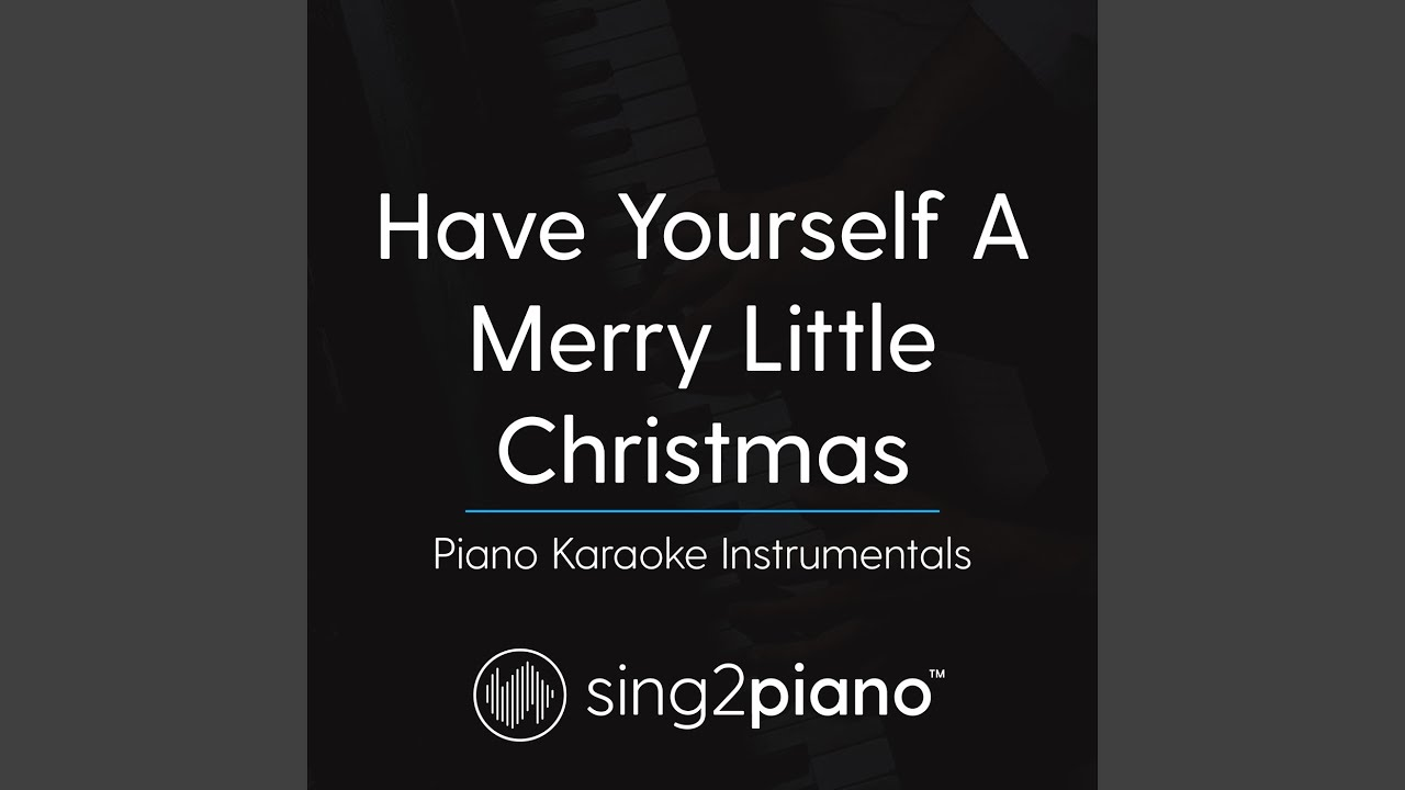 Have Yourself A Merry Little Christmas (Key of F#) (Piano Karaoke Version) - YouTube