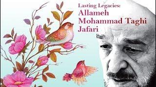 Lasting Legacies: Allameh Mohammad Taghi Jafari