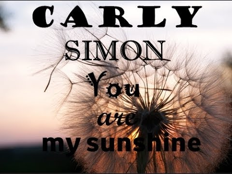you-are-my-sunshine-carly-simon-lyrics