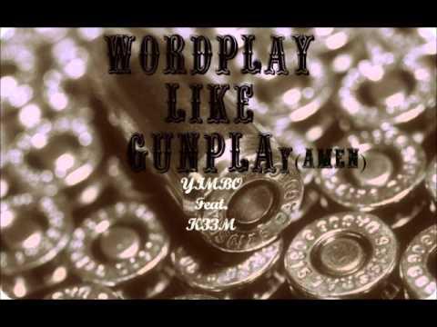 Wordplay Like Gunplay (Amen) Feat. K33M [Prod. YimBeatz]