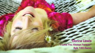 "Donna Lewis ""I Love You Always Forever"" (Sylk 130 Remix)"