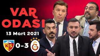 Galatasaray'ın Kayserispor galibiyeti - Ertem Şener ile VAR Odası - 13 Mart 2021