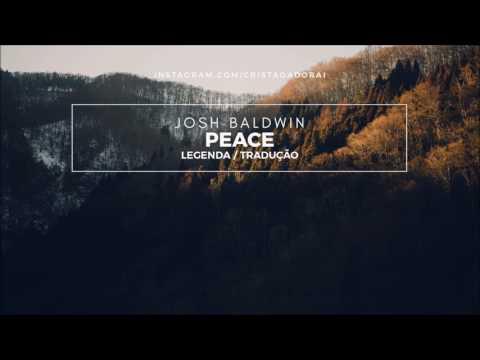 Download lagu terbaik Josh Baldwin - Peace - Tradução di ZingLagu.Com
