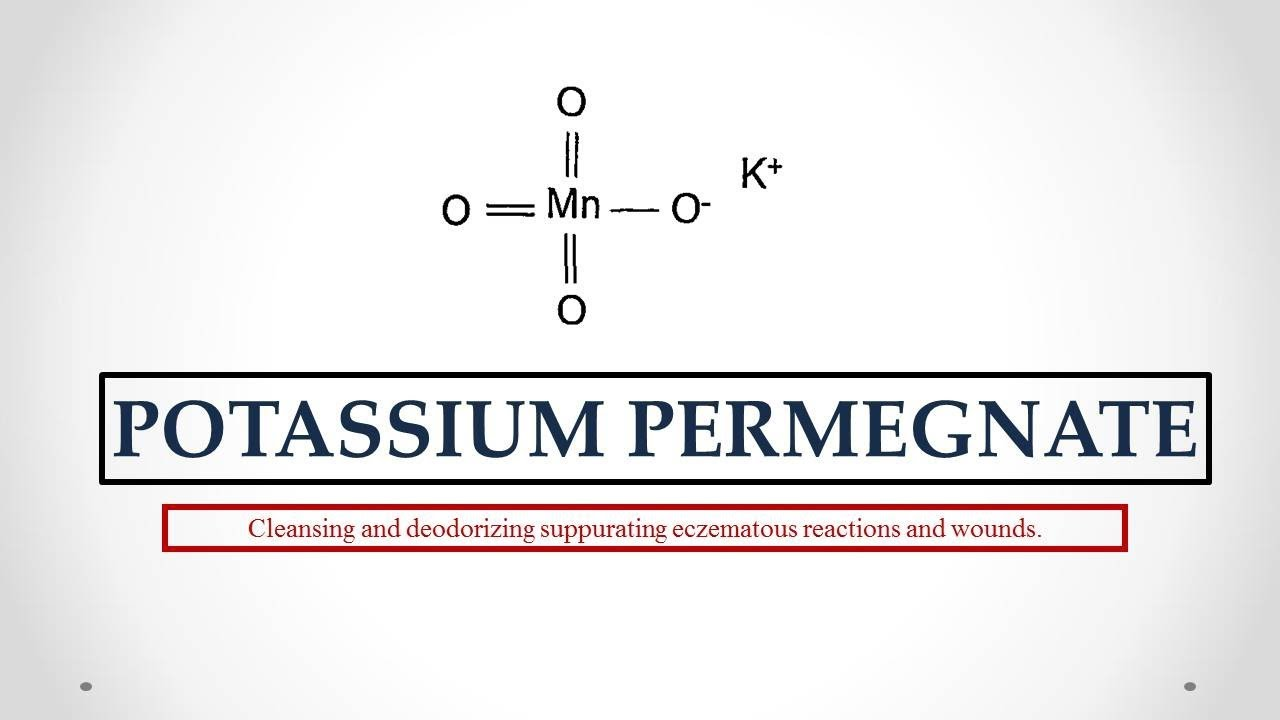 Potassium Permanganate Uses Antidote Effects Mechanism