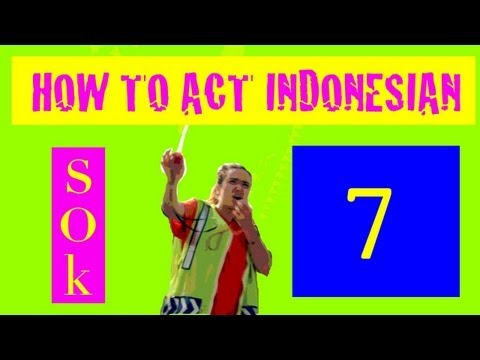#7 How to act Indonesian