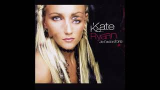 2006 Kate Ryan - Je T'Adore (Extended Mix)