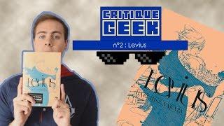 J'AI LU POUR VOUS : LEVIUS (manga) -  Critique Geek n°2