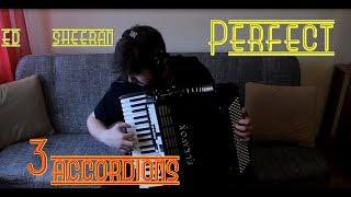 Ed Sheeran - Perfect - 3 accordions cover
