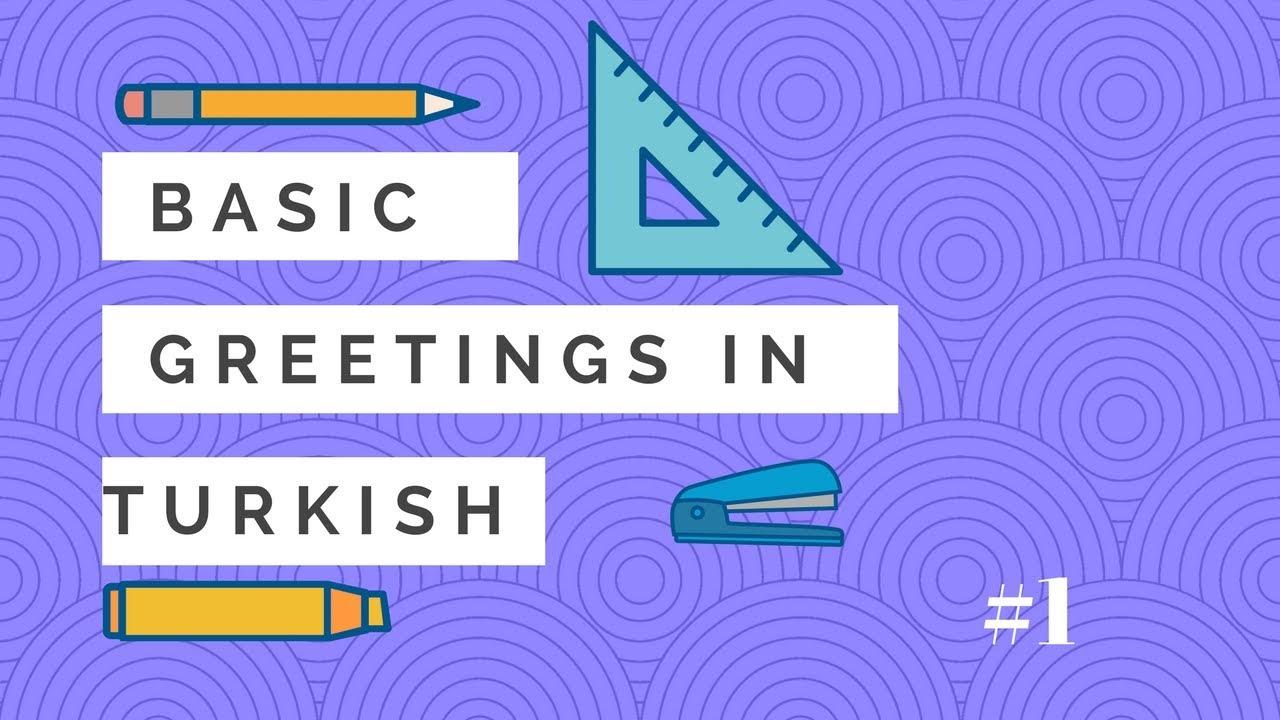 Basic Greetings In Turkish 1 Youtube