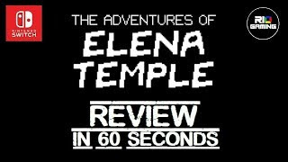 The Adventures of Elena Temple - REVIEW IN 60 SECONDS (Nintendo Switch)
