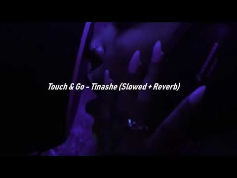 Touch & Go – Tinashe (Slowed + Reverb)