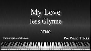 My Love (Acoustic) Jess Glynne Piano Accompaniment Karaoke/Backing Track and Sheet Music