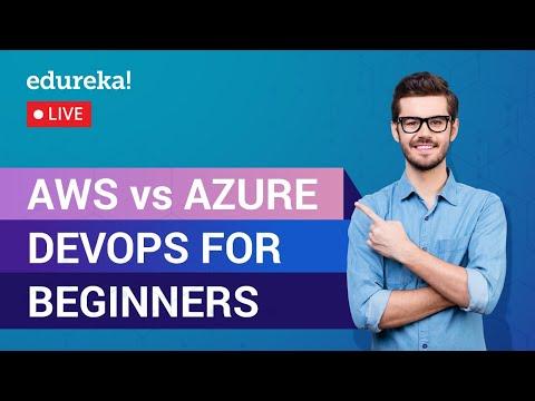 AWS DevOps vs Azure DevOps | AWS vs Azure DevOps Tutorial For Beginners | Edureka | AWS Live - 1