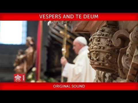 Pope Francis Vespers and Te Deum 2017-12-31