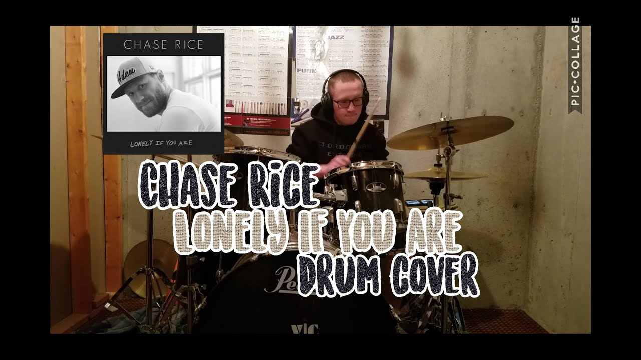 Chase Rice Lonely If You Are Drum Cover Youtube