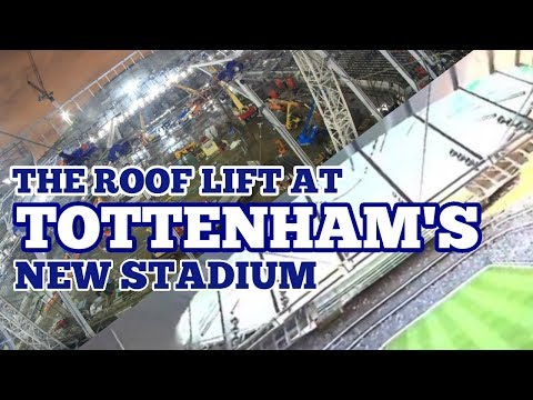 THE ROOF LIFT HAS STARTED AT TOTTENHAM'S NEW STADIUM: A Force of 20,000 Tonnes will Lift the Roof