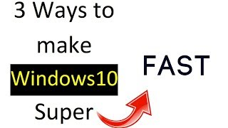 3 way to make your windows 10 super faster