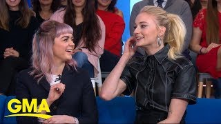 'Game of Thrones' Maisie Williams and Sophie Turner talk final season | GMA