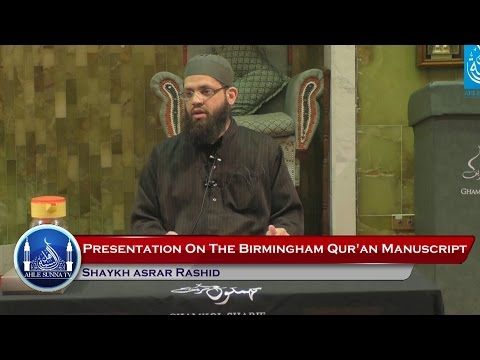 Presentation On The Birmingham Quran Manuscript - Shaykh Asrar Rashid