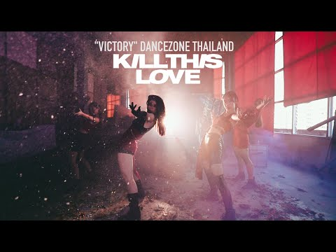 """[ 1st PLACE ] BLACKPINK (블랙핑크) - KILL THIS LOVE COVER BY """"VICTORY"""" [ THAILAND ]"""