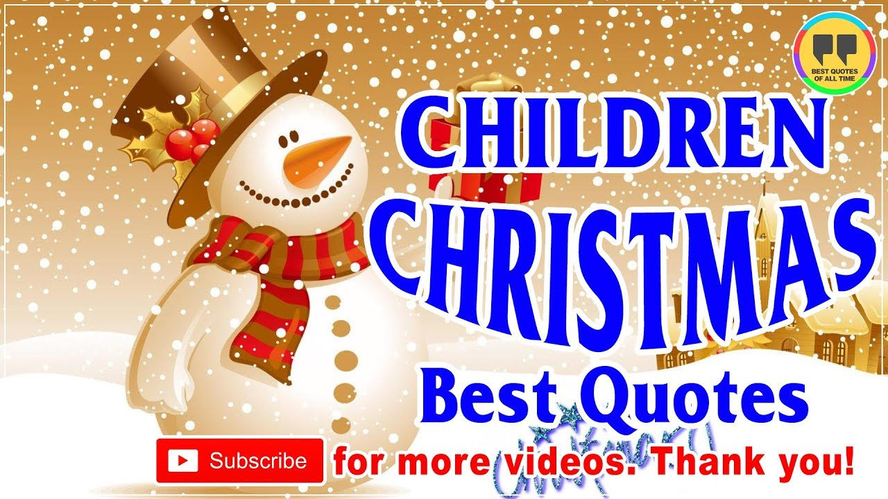 Christmas Quotes For Kids.Top 25 Children Christmas Quotes Best Chrismas Quotes