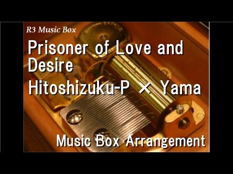 Prisoner of Love and Desire/Hitoshizuku-P × Yama feat. Kagamine Rin & Kagamine Len [Music Box]