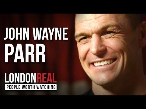 John Wayne Parr - The Gunslinger - PART 1/2 | London Real