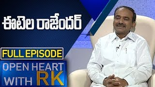 Minister Etela Rajender | Open Heart with RK | Full Episode | ABN Telugu