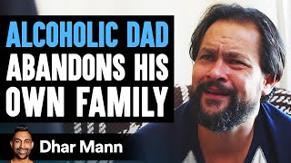 Alcoholic Husband Abandons His Family, His Dad Teaches Him An Important Lesson | Dhar Mann