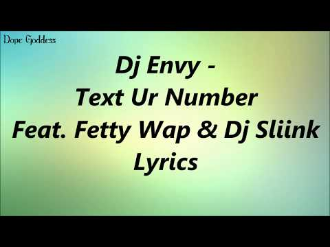Dj Envy - Text Ur Number Feat. Fetty Wap & Dj Sliink (Lyrics)