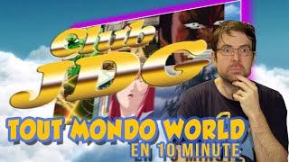 CLUB JDG - Tout MONDO WORLD en 10 minutes
