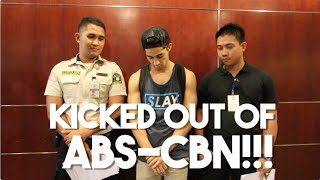 Kicked out of ABS-CBN (NOT MY FAULT!!!)