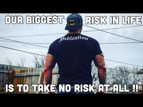 Our Biggest Risk In Life, Is To Take No Risk At All
