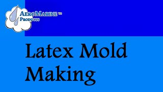 How to make a latex mold by AeroMarine Products