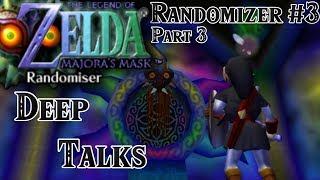Zelda: Majora's Mask Randomizer #3 - Part 3: Dungeon Rush \u0026 Deep Talks
