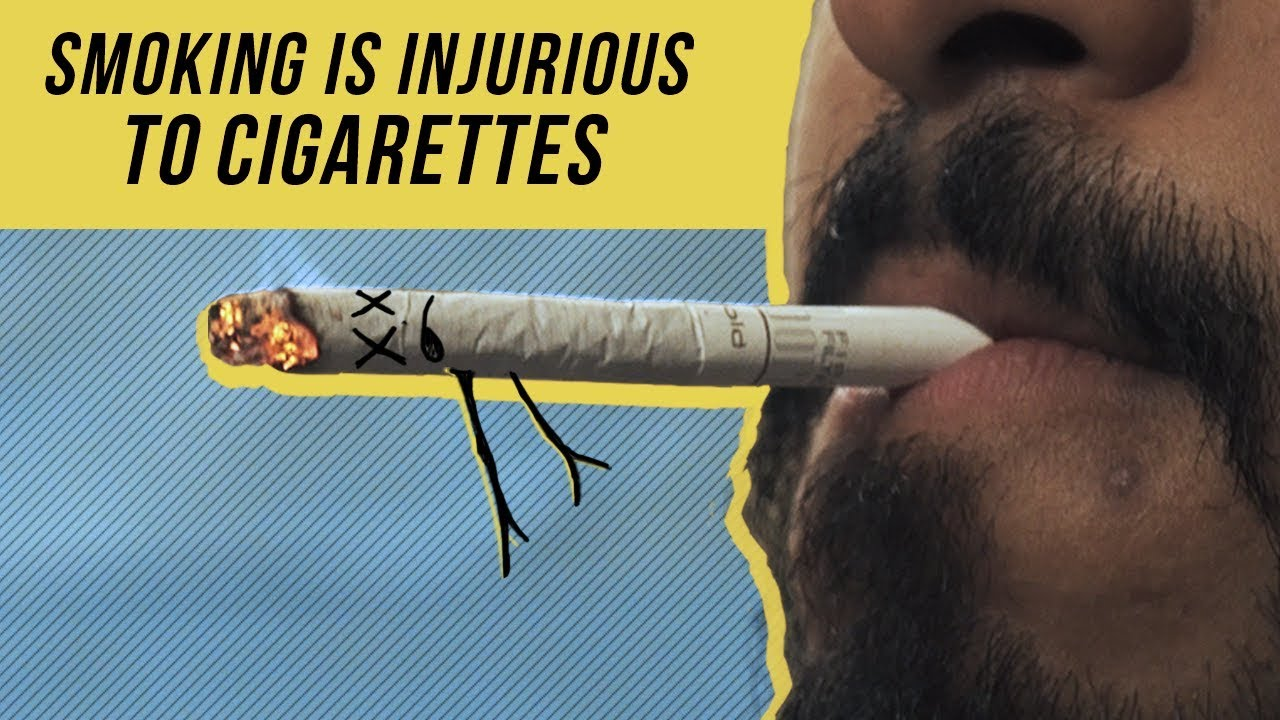 Download Smoking Is Injurious To Cigarettes | For No Reason At All