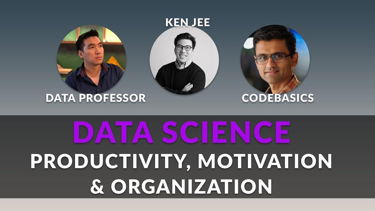 Data Science Productivity, Motivation, and Organization (ft. Data Professor & Codebasics)