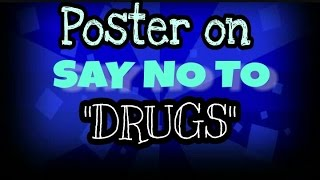 "Poster on ""SAY NO TO DRUGS"" ."
