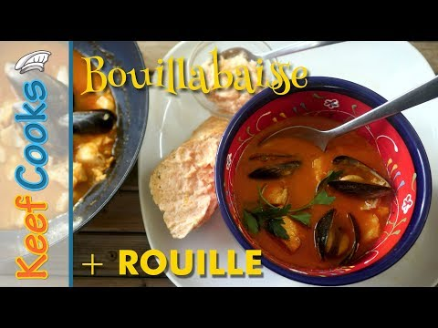 Bouillabaisse With Rouille | French Fish Soup