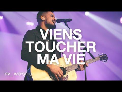 Viens toucher ma vie    NV Worship