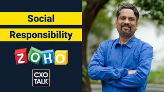 Social Impact: Zoho CEO Sridhar Vembu on Corporate Responsibility (CXOTalk #677)