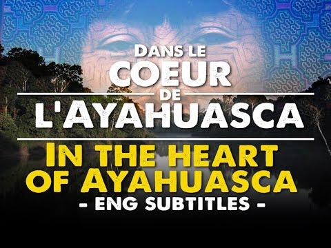 Dans le Cœur de Ayahuasca - In the Heart of Ayahuasca eng. subtitle
