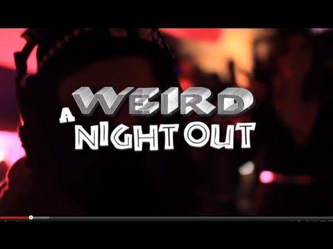 WEIRD NIGHT OUT