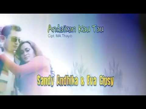 Andaikan kau Tau Voc.Sandy Andhika Feat Eva Gipsy