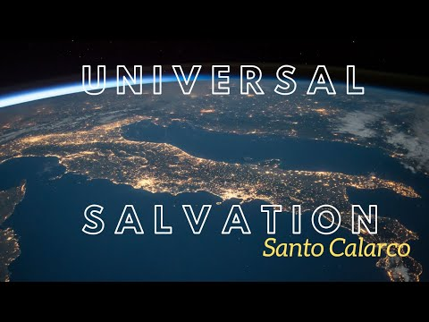 Santo Calarco: Bitesize - Universal Salvation from the Bible in 5 minutes