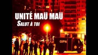 Unité Maü Maü - Rendez nous nos vies